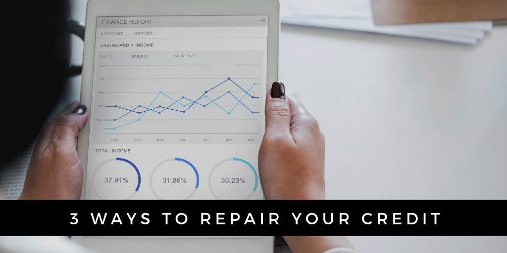 3 Simple Ways to Repair Your Credit